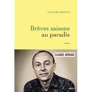 Brèves saisons au paradis de Claude Arnaud